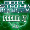 Feelin' It - Matt Statyk Feat. Merkules