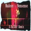 Madeon - Nonsense (U.Baldur Remix)