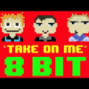 Take On Me (8 Bit Remix Cover Version) [Tribute To A - Ha] - 8 Bit Universe