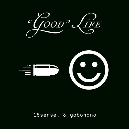 18sense. & gabonano - ''Good'' Life
