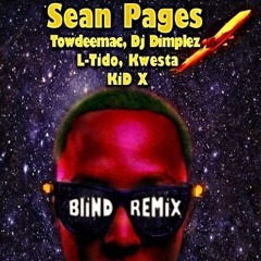 "Sean Pages - ""Blind"" Remix feat L- Tido Kid X, Kwesta, Dj Dimplez, Towdee Mac"