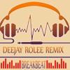 Deejay Rolee Remix - Breakbeat Best Moment 2k15