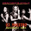 DESTINY's CHILD - Independent women DJ MAESTRO dancehall edit