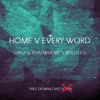 Home V Every Word (Orgy & PhatWhore' S Bootleg) FREE DOWNLOAD