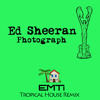 Ed Sheeran - Photograph (EMTi Tropical Remix)| FREE DOWNLOAD