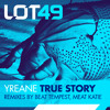 Yreane - True Story - Meat Katie Remix - LOT49 - OUT NOW!