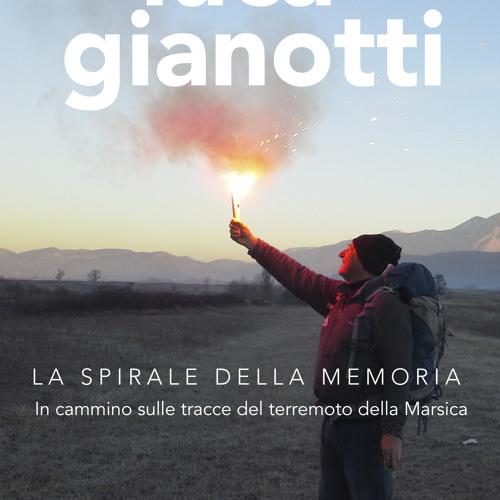 42 Il cammino consapevole - La spirale della memoria/Intervista a Luca Gianotti