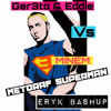 Ger3to & EDDIE Vs Eminem - Metoraf Superman (Eryk Bashup)FREE DOWNLOAD