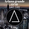 Ariana Grande One Last Time Ajuss Music Remix Mp3