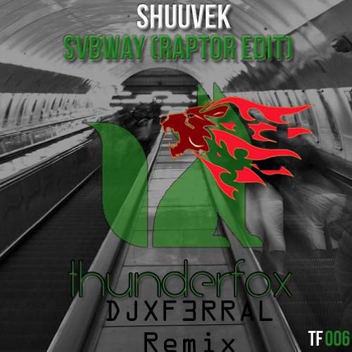 SHUUVEK - SVBWAY (DJxF3RRAL Remix)