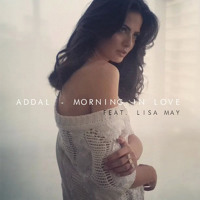 Addal feat. Lisa May - Morning In Love (Original Mix)