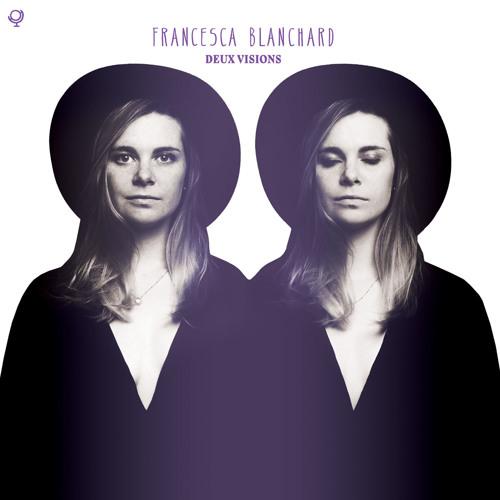 "Francesca Blanchard ""deux visions"""