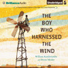 THE BOY WHO HARNESSED THE WIND By William Kamkwamba And Bryan Mealer, Read By Korey Jackson