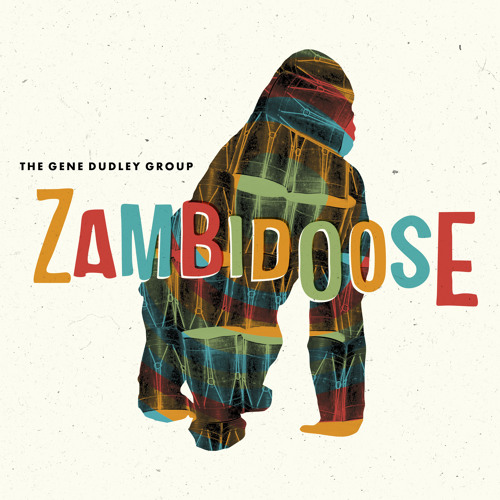 The Gene Dudley Group 'Zambidoose' Album Preview