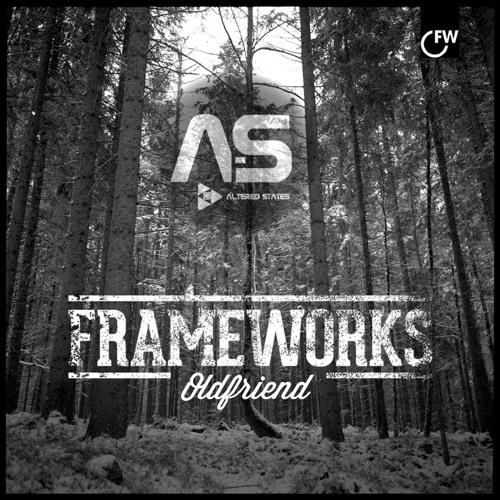 Frameworks - Old Friend Ft. JP Cooper (Altered States Remix)