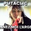 Putaclic - Donnez Moi L'argent