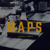 Maps. (Carvell Remix) Full Version!