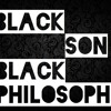 black son -my black philosophy( the introduction)
