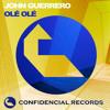 John Guerrero - Olé Olé -  CONFIDENCIAL RECORDS
