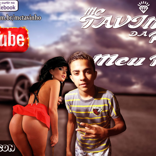 Download MC TAVINHO DA RDC - MEU PIPI NO SEU POPO (DJ DENILSON) 2015