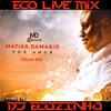 Matias Damasio - Por Amor (2015) Album Mix - Eco Live Mix Com Dj Ecozinho