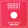 The Isley Brothers - Shout (Gummy Trap Remix) *FREE DL*