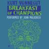 Breakfast of Champions by Kurt Vonnegut, Narrated by John Malkovich