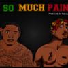 Lantana x 2Pac- So Much Pain