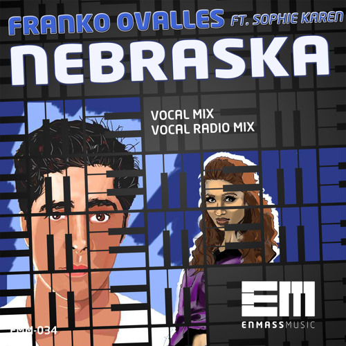 Franko Ovalles Feat. Sophie Karen - Nebraska (Vocal Radio Edit)