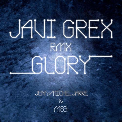 Jean - Michel Jarre & M83 - Glory (JAVI GREX RMX)