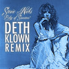 Stevie Nicks - Edge Of Seventeen (DETH KLOWN Remix)