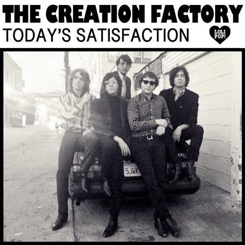 "THE CREATION FACTORY - ""Today's Satisfaction"""