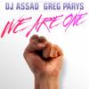 We Are One - DJ Assad & Greg Parys