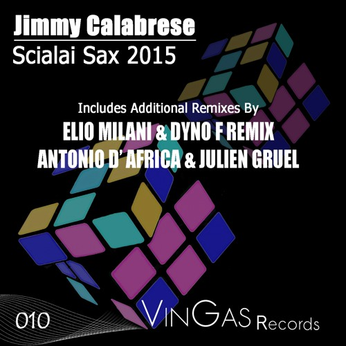 Jimmy Calabrese - Scialai Sax 2015 (2015 Re-Edit)