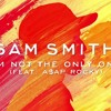 I'm Not The Only One- Sam Smith