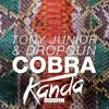 Tony Junior & Dropgun - Cobra [Kanda Bootleg] BUY = FREE DOWNLOAD