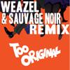 Major Lazer- Too Original (Weazel & Sauvage Noir Remix)