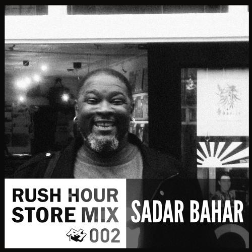 Store Mix 002 | Sadar Bahar Digs Rush Hour