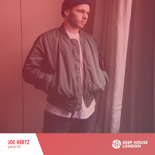 Joe hertz deep house london mix 047 by deep house for Deep house london