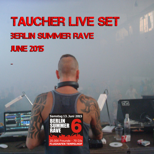 Taucher Live At Berlin Rave 2015 by dj taucher | Free Listening on ...