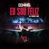 Dennis - Eu Sou Feliz ( Lyric Video ) Feat. Cidinho E Doca