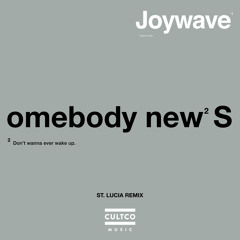 """""""Somebody New"""" (St. Lucia Remix)"""