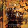 HONEYDEW By Edith Pearlman, Read By Suzanne Toren