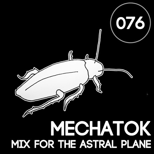 Mechatok Mix For The Astral Plane