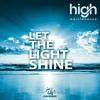 High Maintenance - Let The Light Shine