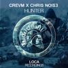 Crevm & Chris Nois3 - Hunter (OUT NOW!)