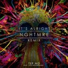 Tep No - It's Alright (NGHTMRE Remix)