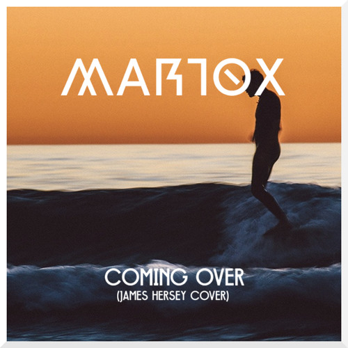 Martox - Coming Over (James Hersey Cover)[FREE DOWNLOAD]