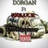 Dorgan ft 100Luck-I Love - My - Money.mp3