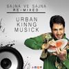 Sajna Ve Sajna | BASS | Re-Mixed | Urban Kinng Ft. Gurdas Maan